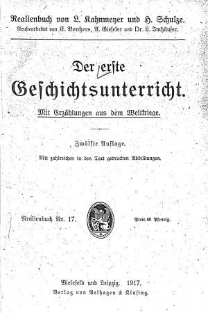 Das Bild als Werbeargument auf der Titelseite: Der erste Geschichtsunterricht. Mit Erzählungen aus dem Weltkriege. Kahnmeyer/Schulze, Bielefeld/Leipzig, 1917, inneres Vorsatzblatt.