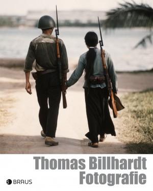 Thomas Billhardt. Fotografie. Mit einem Essay von Steffen Lüddemann, Berlin: Edition Braus 2013