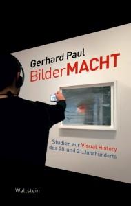 Gerhard Paul, BilderMACHT. Studien zur Visual History des 20. und 21.