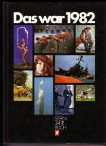 Rolf Gillhausen / Peter Koch / Felix Schmid (Hrsg.), Das war 1982 – Stern Jahrbuch mit über 300 ein- und mehrfarbigen Bildern, Gruner + Jahr 1983