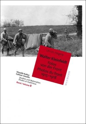 Cover des Buches von Ulrich Hägele: Walter Kleinfeldt. Fotos von der Front 1915-1918, © Waxmann Verlag Münster/New York 2014