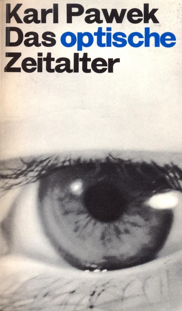 Umschlag: Karl Pawek, Das optische Zeitalter. Grundzüge einer neuen Epoche, Olten/Freiburg i.Br., Walter 1963