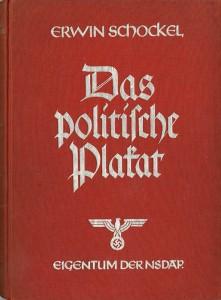 Buch: Erwin Schockel, Das politische Plakat. Eine psychologische Betrachtung, München, Zentralverlag der NSDAP, Franz Eher Nachf. 1938