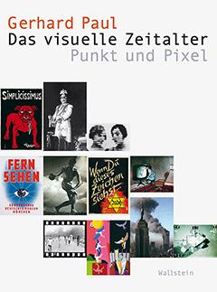 Cover: Gerhard Paul, Das visuelle Zeitalter. Punkt und Pixel, Göttingen 2016