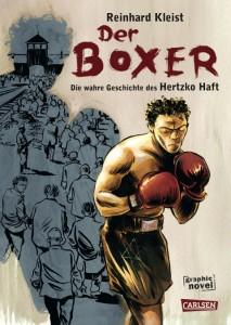 Cover: Der Boxer. Die wahre Geschichte des Hertzko Haft, Kleist, Reinhard; Haft, Alan Scott, Carlsen Verlag, Hamburg, 2012 © CARLSEN Verlag GmbH Hamburg