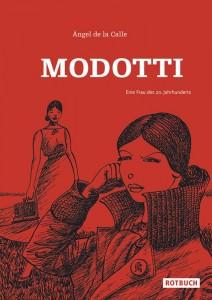 Cover: Modotti, eine Frau des 20. Jahrhunderts, Ángel de la Calle, Rotbuch-Verlag, Berlin, 2011© ROTBUCH Verlag, Berlin