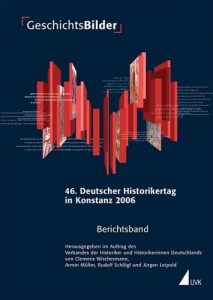 Cover: Clemens Wischermann u.a. (Hrsg.), GeschichtsBilder: 46. Deutscher Historikertag in Konstanz vom 19. bis 22. September 2006, Berichtsband, Konstanz, UVK 2007 ©