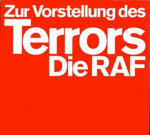 Cover (Ausschnitt): Klaus Biesenbach (Hrsg.), Zur Vorstellung des Terrors. Die RAF, 2. Bde. Ausstellungskatalog, Berlin/Göttingen, Steidl Verlag 2005 ©