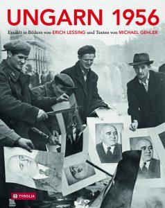 Durch die Linse von Erich Lessing: Das ungarische Revolutionsjahr 1956