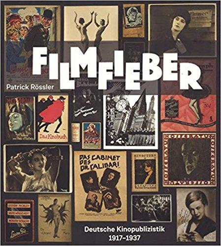 Rezension Filmfieber Deutsche Kinopublizistik 1917 1937 Visual