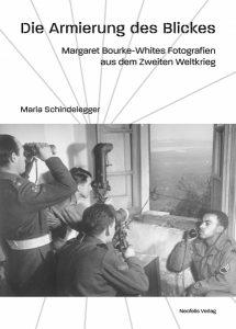 Rezension: Maria Schindelegger, Die Armierung des Blickes