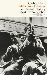 Neu erschienen: Gerhard Paul, Bilder einer Diktatur